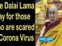 The Dalai Lama pray for those who are scared of Corona Virus